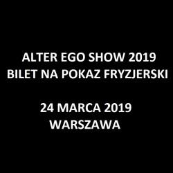 ALTER EGO SHOW 2019 - Bilet na pokaz fryzjerski w Warszawie